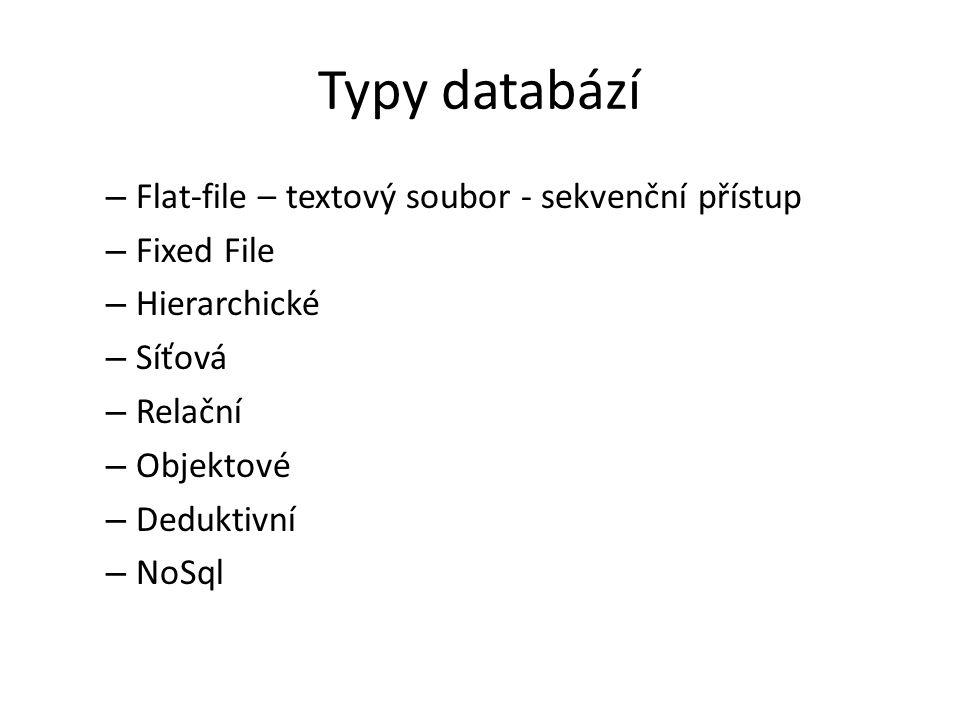Typy databází Flat-file – textový soubor - sekvenční přístup