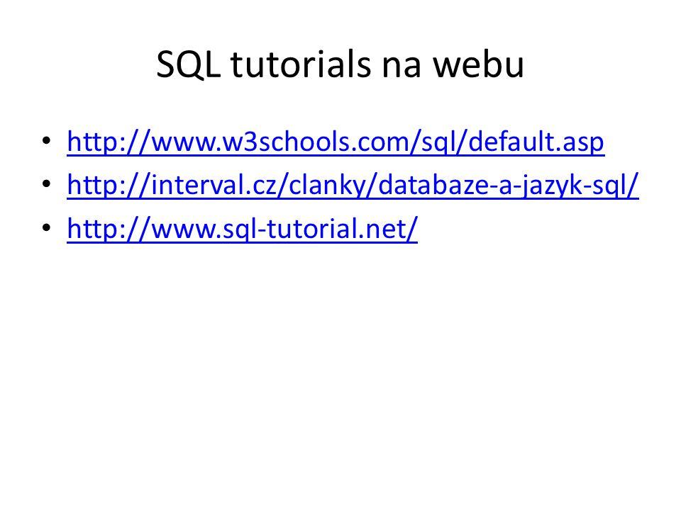 SQL tutorials na webu http://www.w3schools.com/sql/default.asp