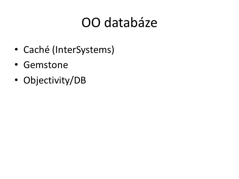 OO databáze Caché (InterSystems) Gemstone Objectivity/DB