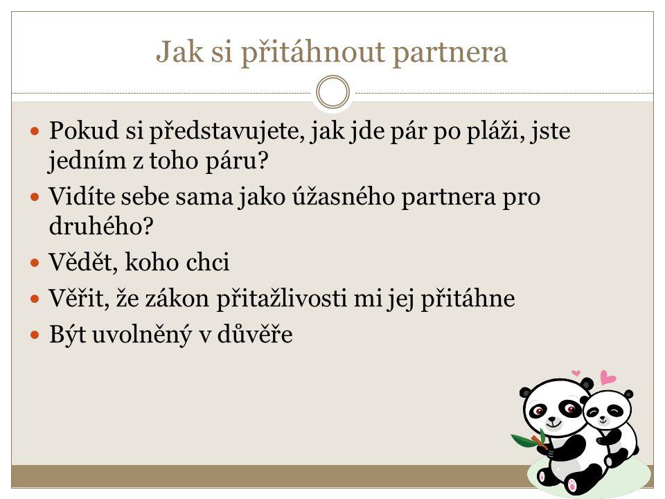 Jak si přitáhnout partnera