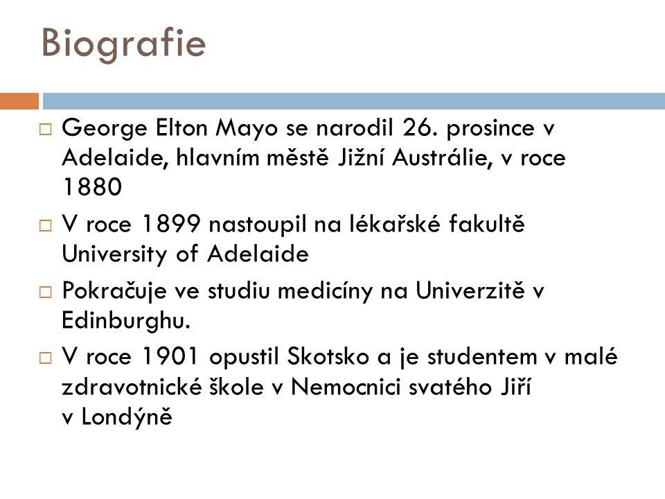 Biografie George Elton Mayo se narodil 26. prosince v Adelaide, hlavním městě Jižní Austrálie, v roce 1880.