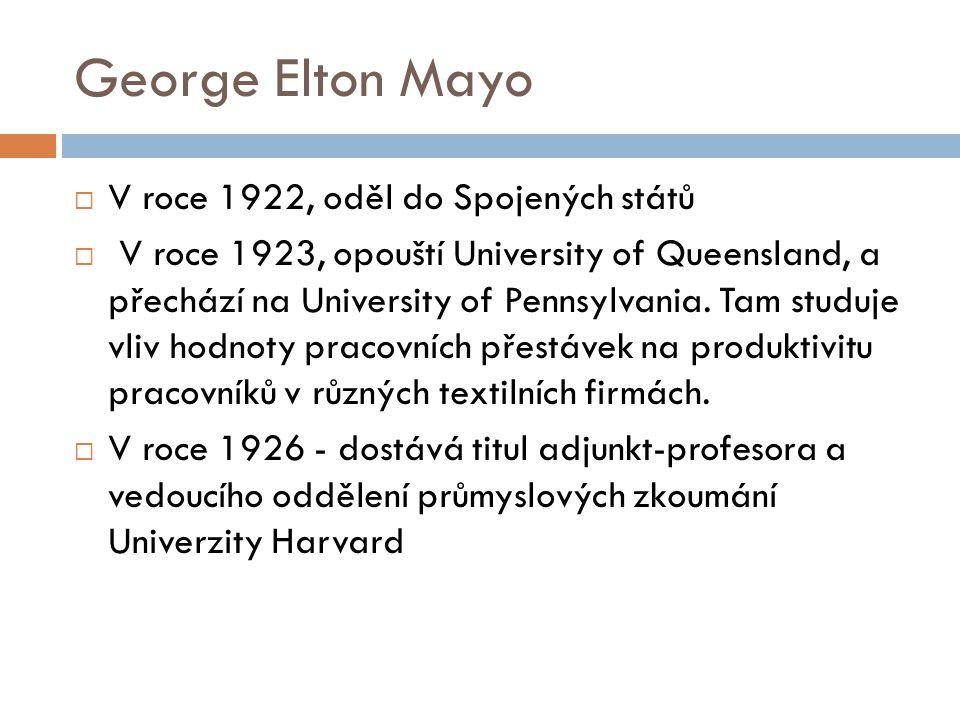 George Elton Mayo V roce 1922, oděl do Spojených států
