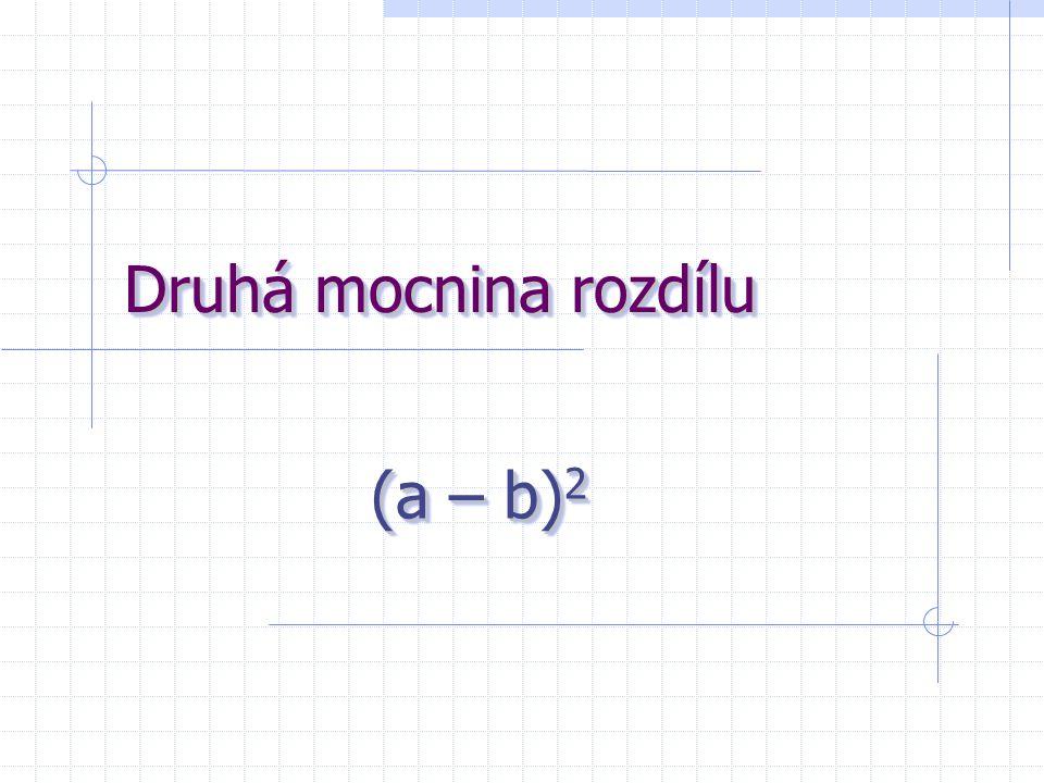 Druhá mocnina rozdílu (a – b)2