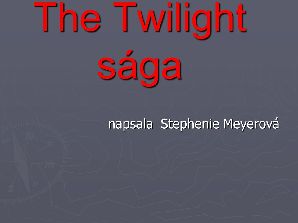 napsala Stephenie Meyerová