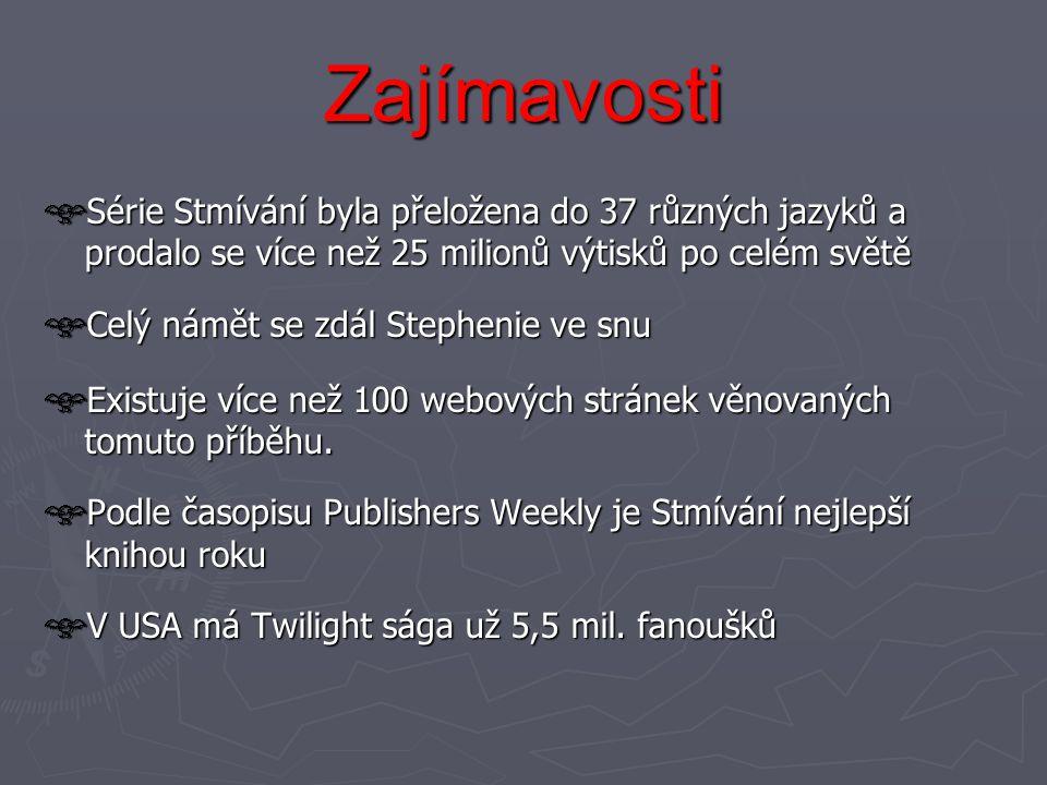 Zajímavosti Série Stmívání byla přeložena do 37 různých jazyků a prodalo se více než 25 milionů výtisků po celém světě.