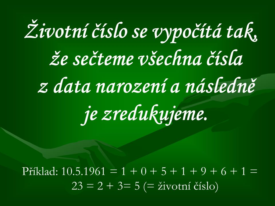 Životní číslo se vypočítá tak, že sečteme všechna čísla z data narození a následně je zredukujeme.