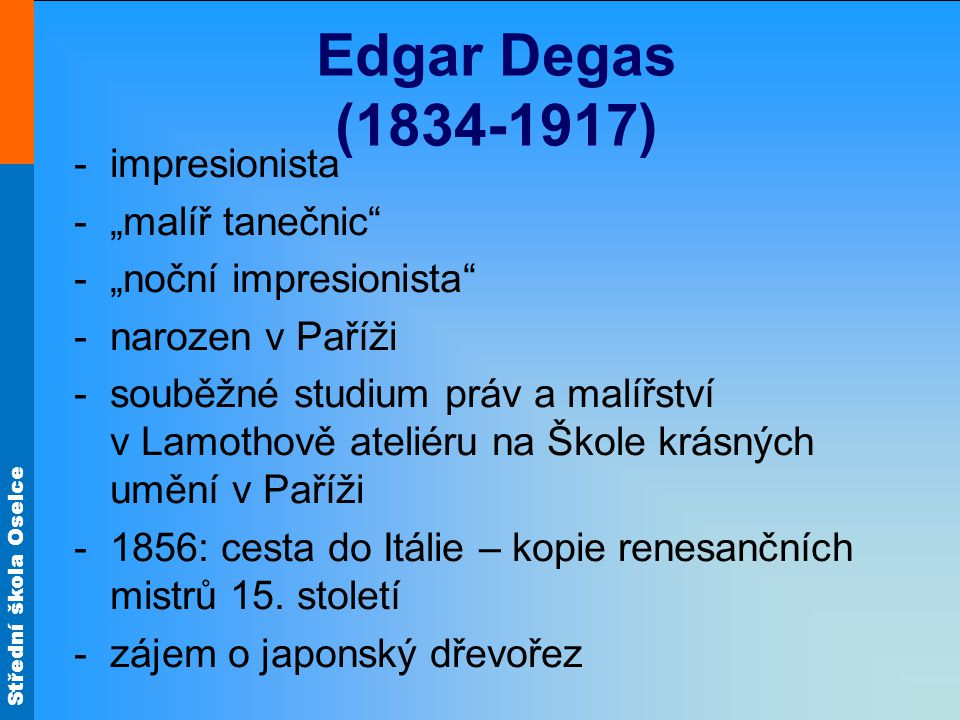 "Edgar Degas (1834-1917) impresionista ""malíř tanečnic"