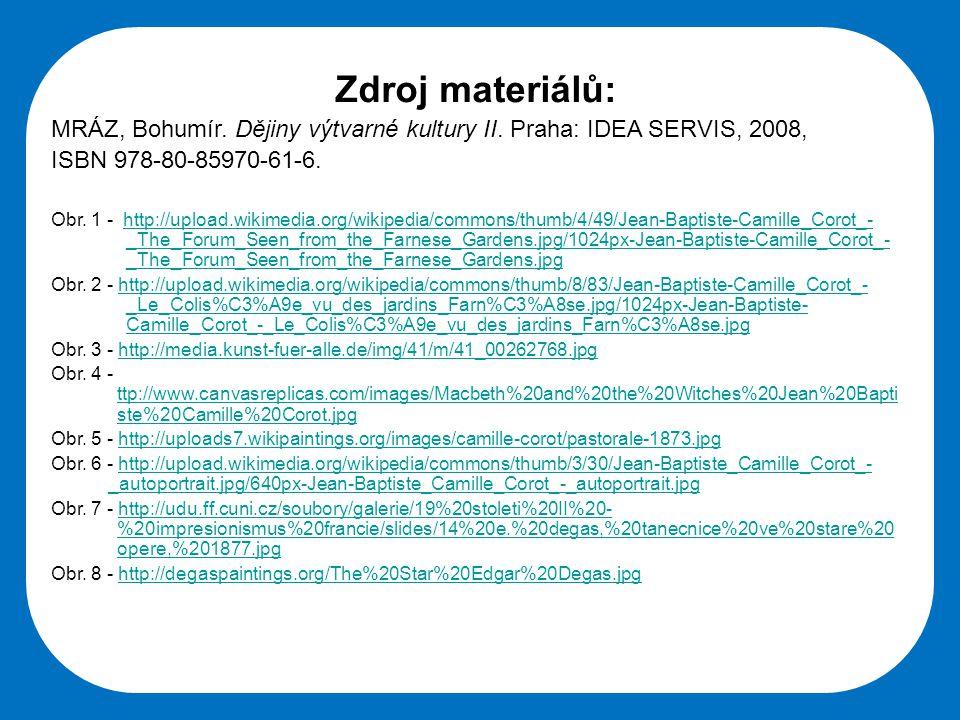 Zdroj materiálů: MRÁZ, Bohumír. Dějiny výtvarné kultury II. Praha: IDEA SERVIS, 2008, ISBN 978-80-85970-61-6.