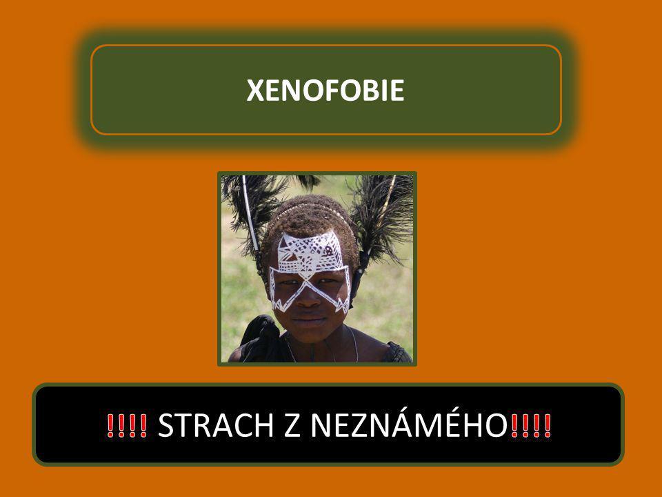 XENOFOBIE !!!! STRACH Z NEZNÁMÉHO!!!!