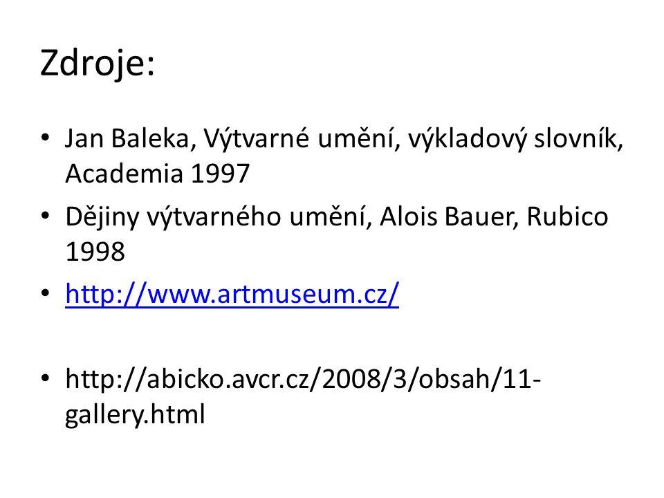Zdroje: Jan Baleka, Výtvarné umění, výkladový slovník, Academia 1997