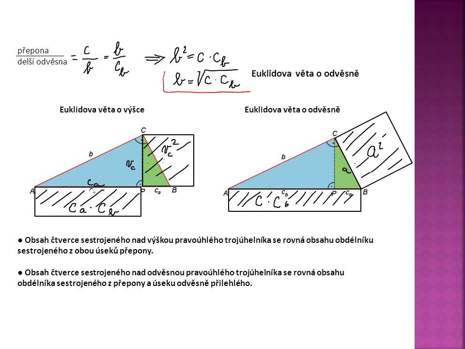přepona delší odvěsna. Euklidova věta o odvěsně. Euklidova věta o výšce Euklidova věta o odvěsně.