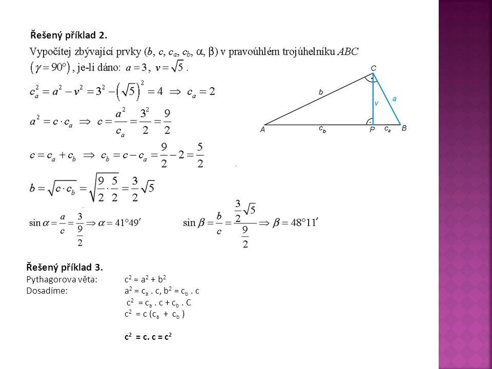Řešený příklad 2. Řešený příklad 3. Pythagorova věta: c2 = a2 + b2