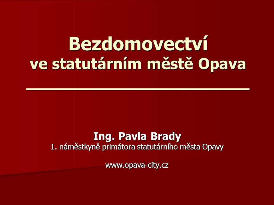 Bezdomovectví ve statutárním městě Opava _______________________