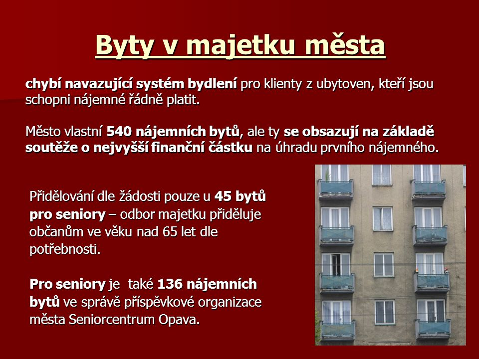 Byty v majetku města chybí navazující systém bydlení pro klienty z ubytoven, kteří jsou. schopni nájemné řádně platit.