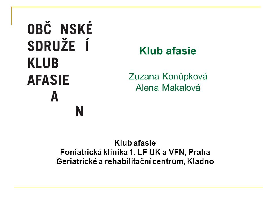 Klub afasie Zuzana Konůpková Alena Makalová