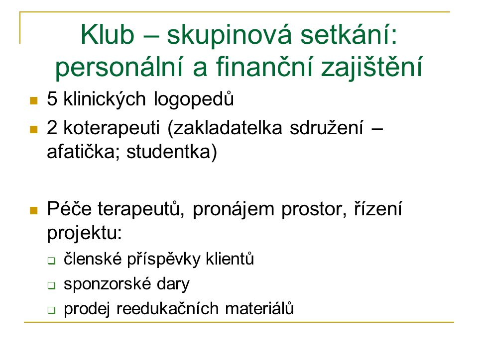 Klub – skupinová setkání: personální a finanční zajištění
