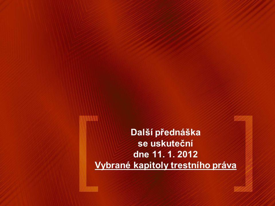 Další přednáška se uskuteční dne 11. 1