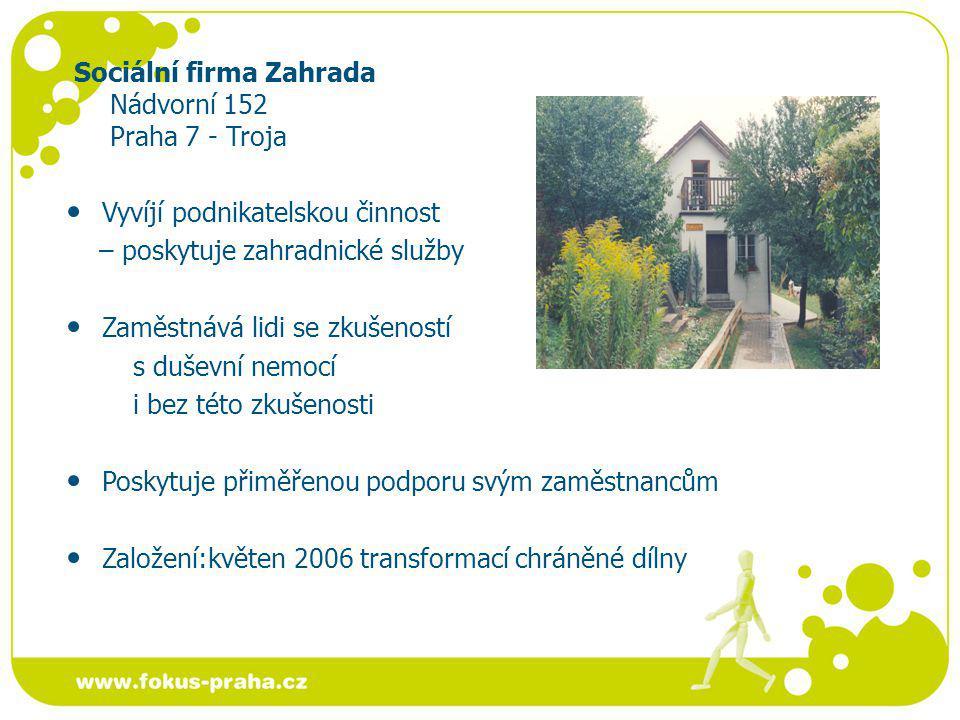 Sociální firma Zahrada Nádvorní 152 Praha 7 - Troja