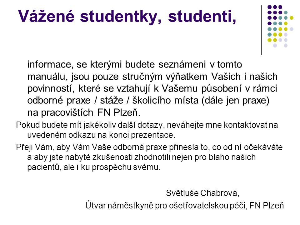 Vážené studentky, studenti,