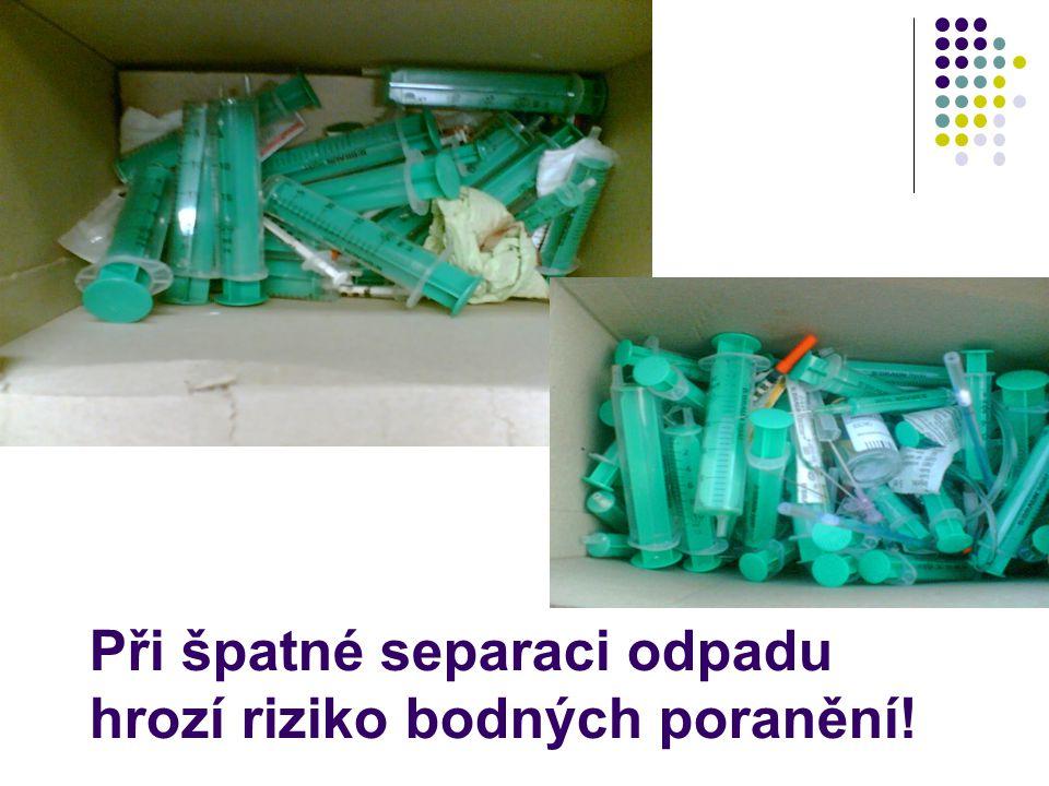 Při špatné separaci odpadu hrozí riziko bodných poranění!