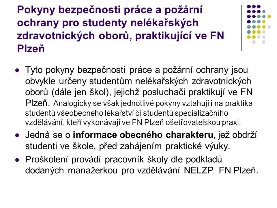 Pokyny bezpečnosti práce a požární ochrany pro studenty nelékařských zdravotnických oborů, praktikující ve FN Plzeň
