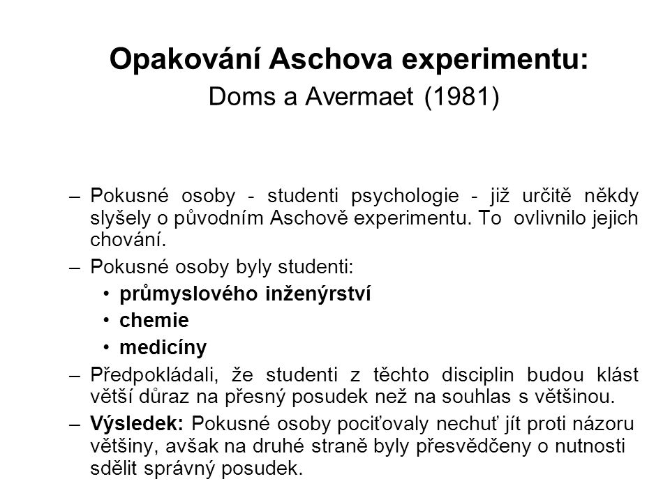 Opakování Aschova experimentu: Doms a Avermaet (1981)