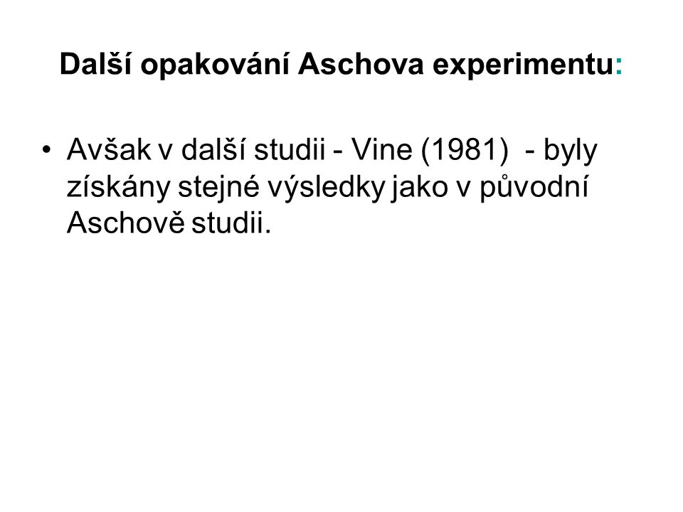 Další opakování Aschova experimentu: