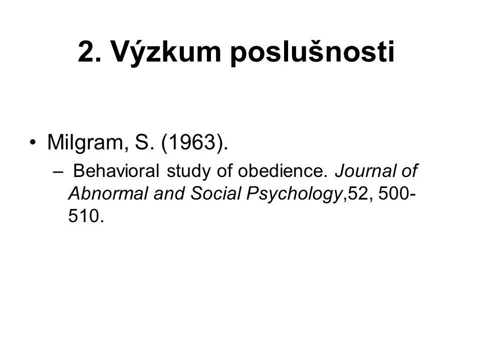 2. Výzkum poslušnosti Milgram, S. (1963).