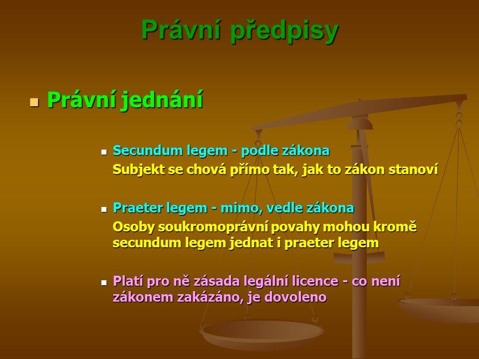 Právní předpisy Právní jednání Secundum legem - podle zákona