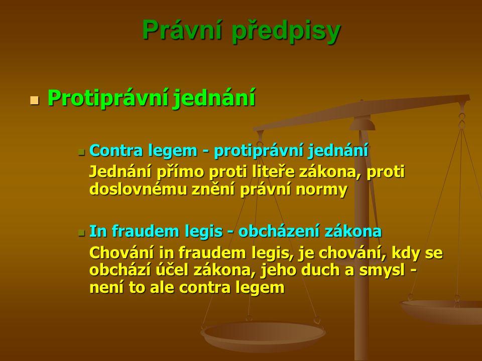 Právní předpisy Protiprávní jednání Contra legem - protiprávní jednání