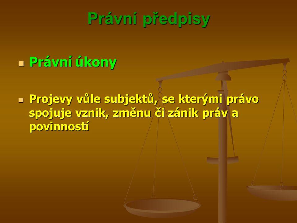 Právní předpisy Právní úkony