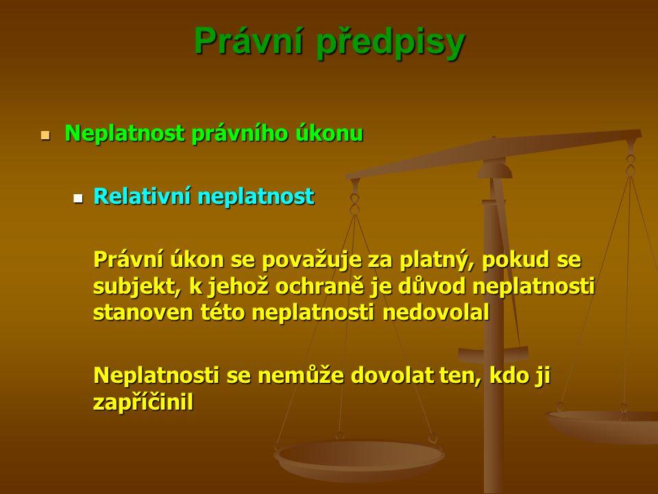 Právní předpisy Neplatnost právního úkonu Relativní neplatnost