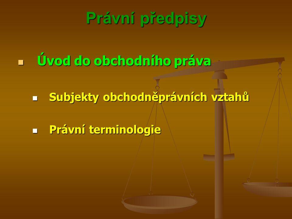 Právní předpisy Úvod do obchodního práva