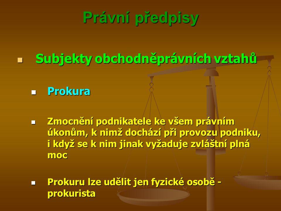 Právní předpisy Subjekty obchodněprávních vztahů Prokura