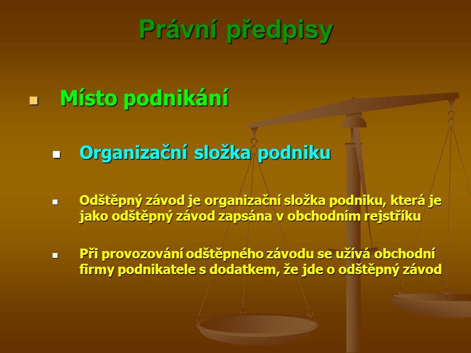Právní předpisy Místo podnikání Organizační složka podniku