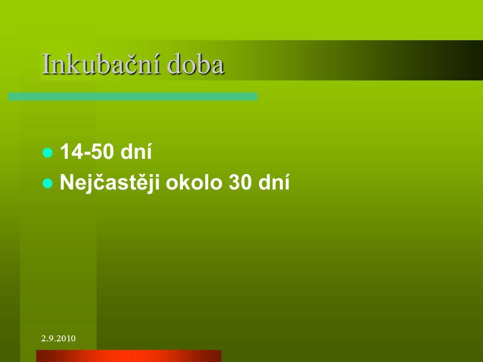 Inkubační doba 14-50 dní Nejčastěji okolo 30 dní 2.9.2010