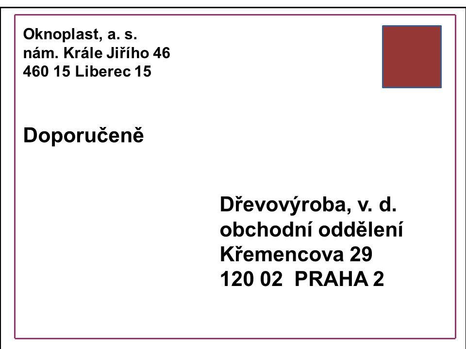 Doporučeně Dřevovýroba, v. d. obchodní oddělení Křemencova 29