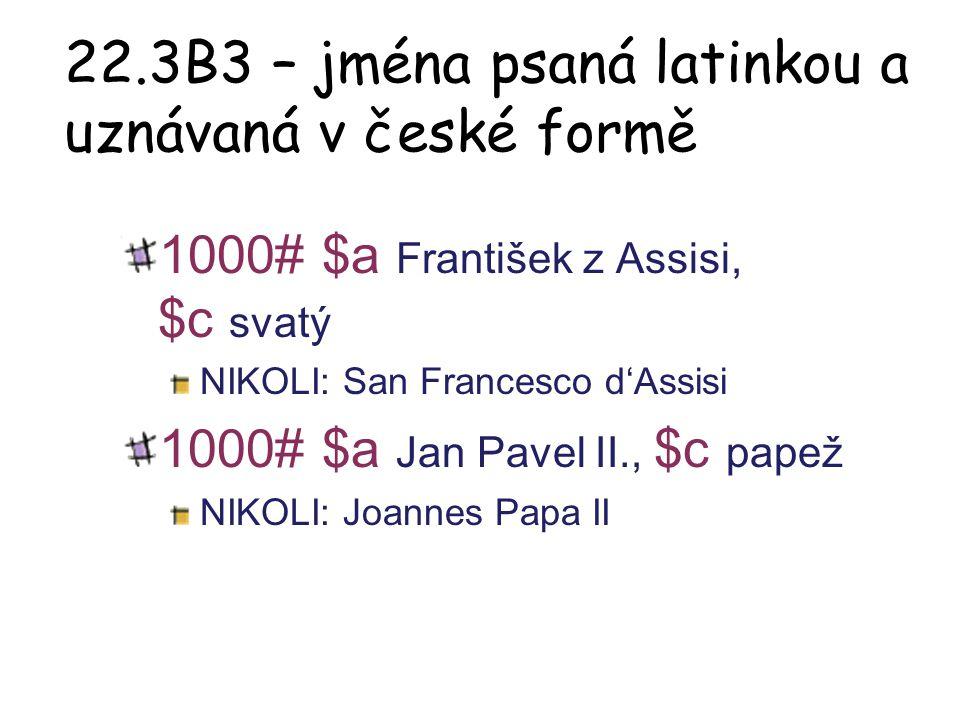 22.3B3 – jména psaná latinkou a uznávaná v české formě