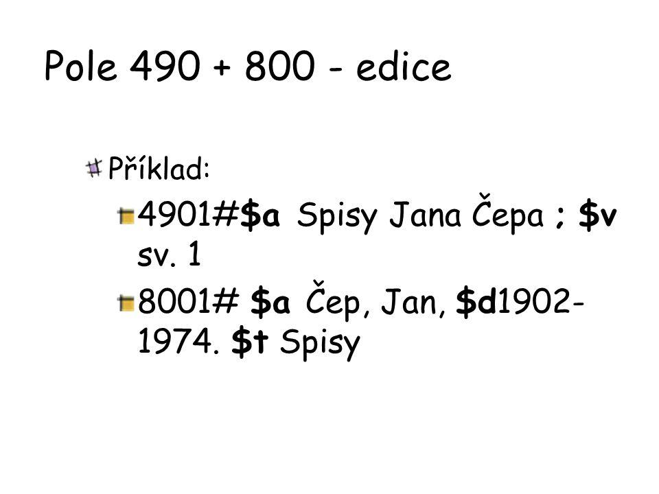 Pole 490 + 800 - edice 4901#$a Spisy Jana Čepa ; $v sv. 1