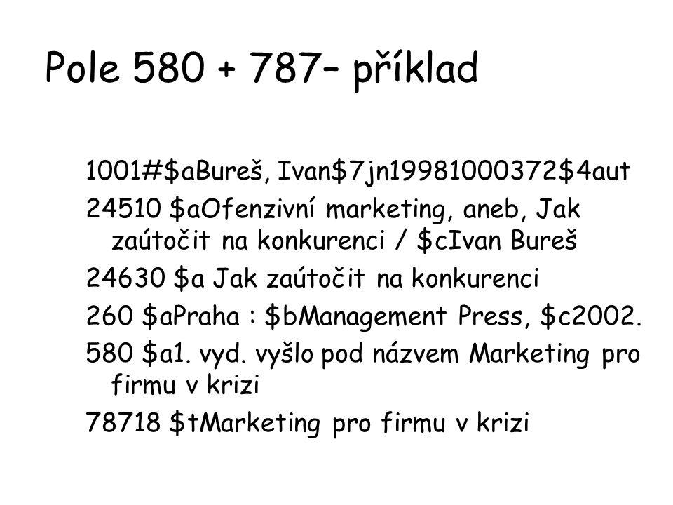 Pole 580 + 787– příklad 1001#$aBureš, Ivan$7jn19981000372$4aut