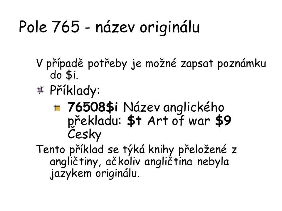 Pole 765 - název originálu Příklady: