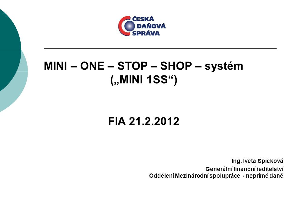"MINI – ONE – STOP – SHOP – systém (""MINI 1SS )"