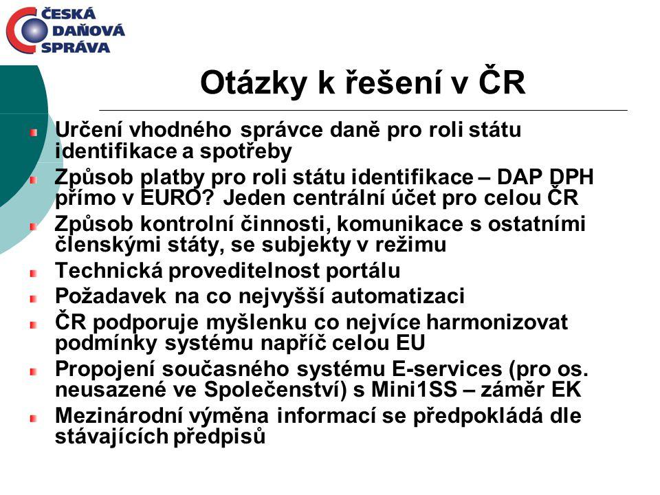 Otázky k řešení v ČR Určení vhodného správce daně pro roli státu identifikace a spotřeby.