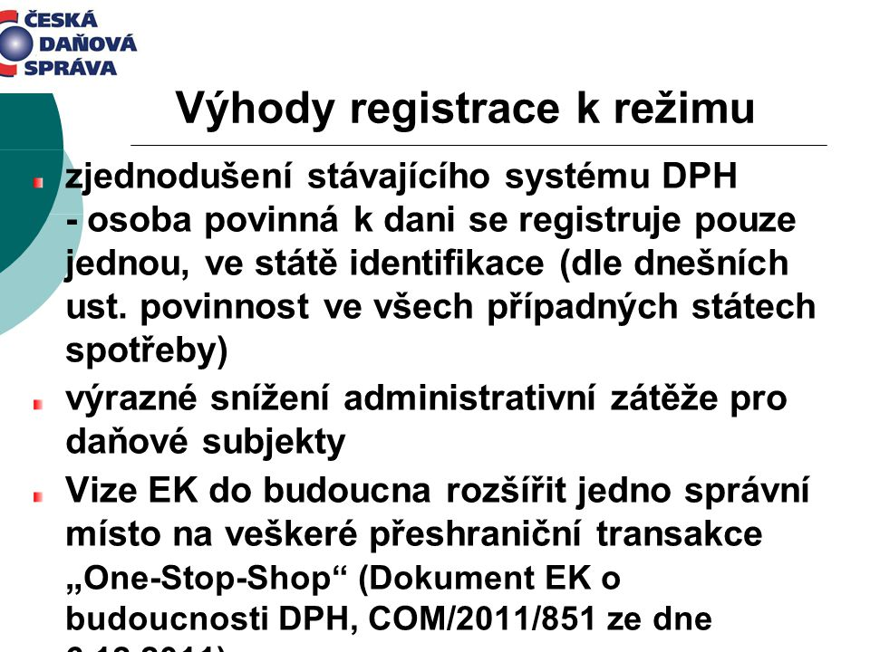 Výhody registrace k režimu