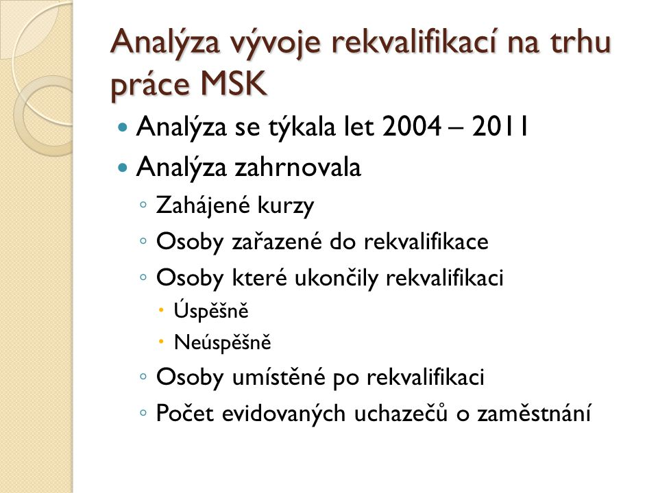 Analýza vývoje rekvalifikací na trhu práce MSK