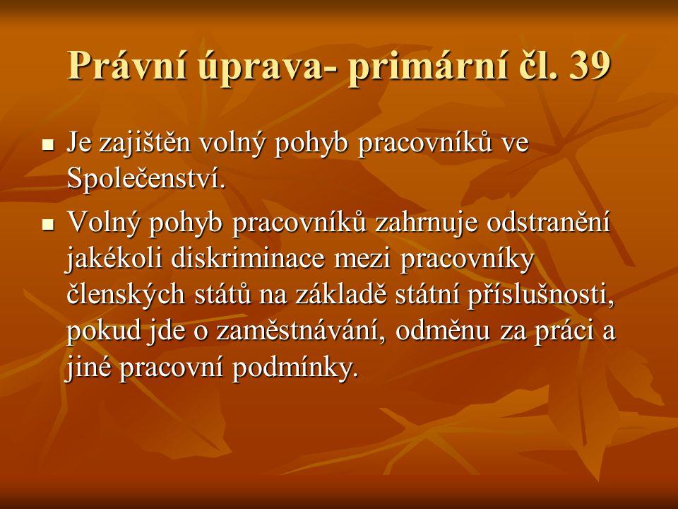 Právní úprava- primární čl. 39