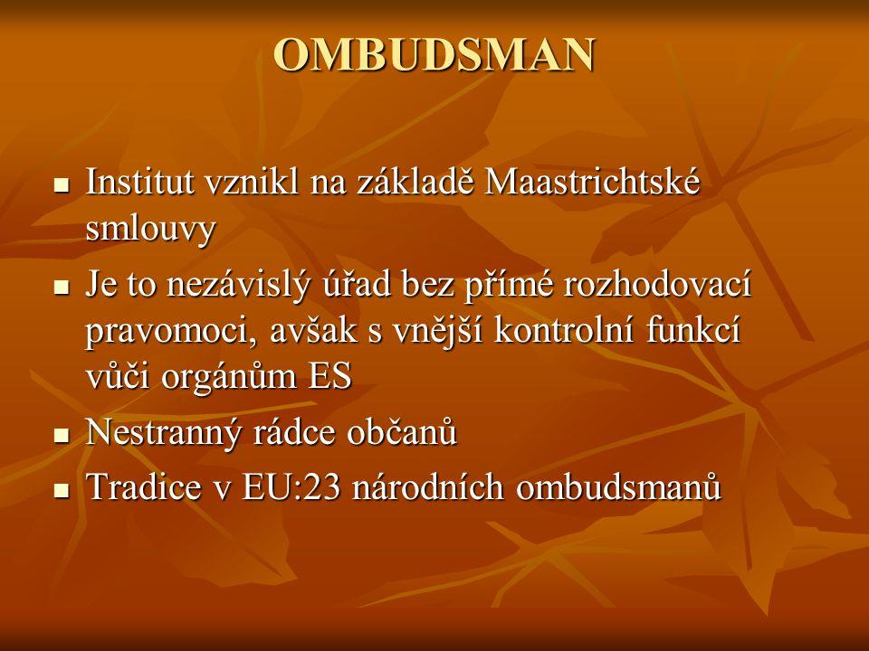 OMBUDSMAN Institut vznikl na základě Maastrichtské smlouvy
