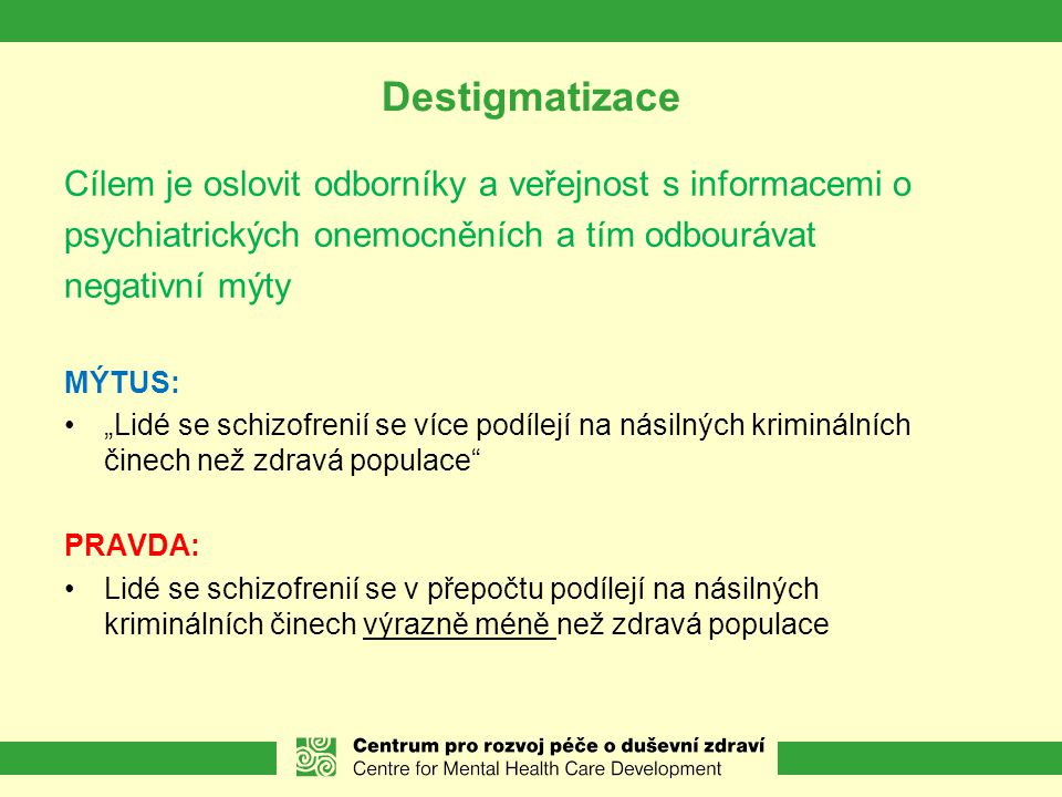 Destigmatizace Cílem je oslovit odborníky a veřejnost s informacemi o