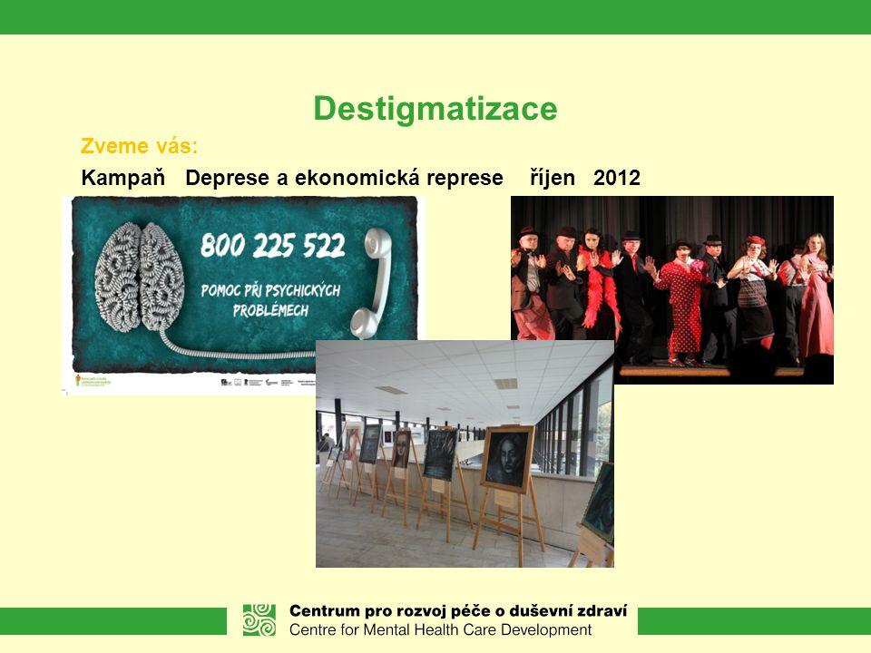 Destigmatizace Zveme vás: Kampaň Deprese a ekonomická represe říjen 2012