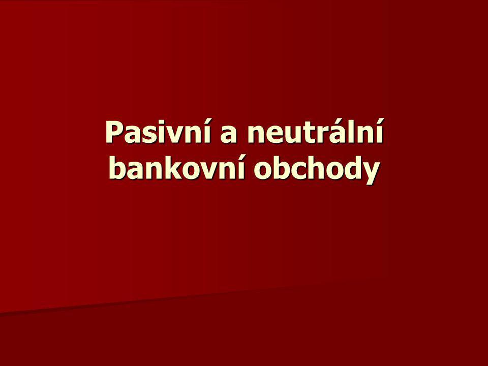 Pasivní a neutrální bankovní obchody